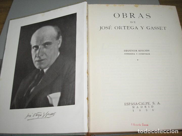Libros antiguos: OBRAS DE JOSÉ ORTEGA Y GASSET 2ª ED.-CORREGIDA Y AUMENTADA 1936 - Foto 3 - 65882802