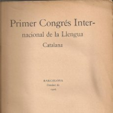 Libros antiguos: PRIMER CONGRES INTERNACIONAL DE LA LLENGUA CATALANA. BARCELONA OCTUBRE DE 1908. 26X18 CM. 699 P.. Lote 66032130