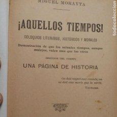 Libros antiguos: ¡AQUELLOS TIEMPOS! MIGUEL MORAYTA F. SEMPERE Y CÍA CIRCO 1910. Lote 66075358