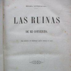 Old books - LAS RUÍNAS DE MI CONVENTO. PATXOT FERRER, Fernando. 1851. PRIMERA EDICIÓN. - 66089994