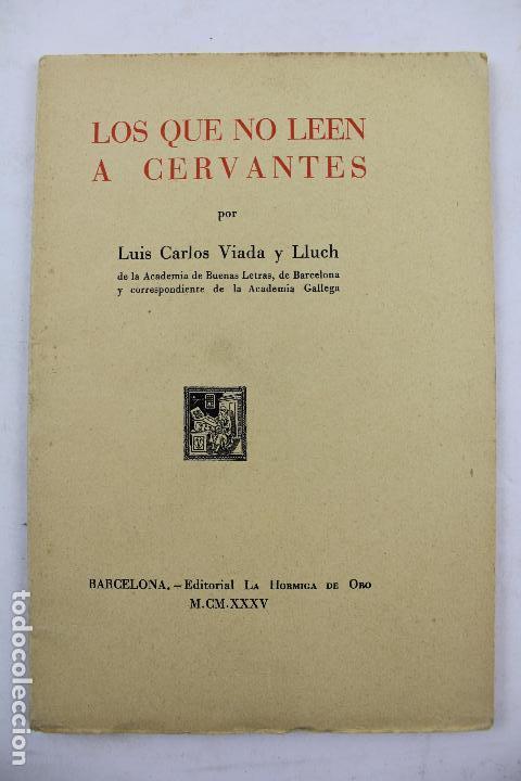 L- 4159. LOS QUE NO LEEN A CERVANTES, L. CARLOS VIADA Y LLUCH. 1935. (Libros Antiguos, Raros y Curiosos - Ciencias, Manuales y Oficios - Otros)