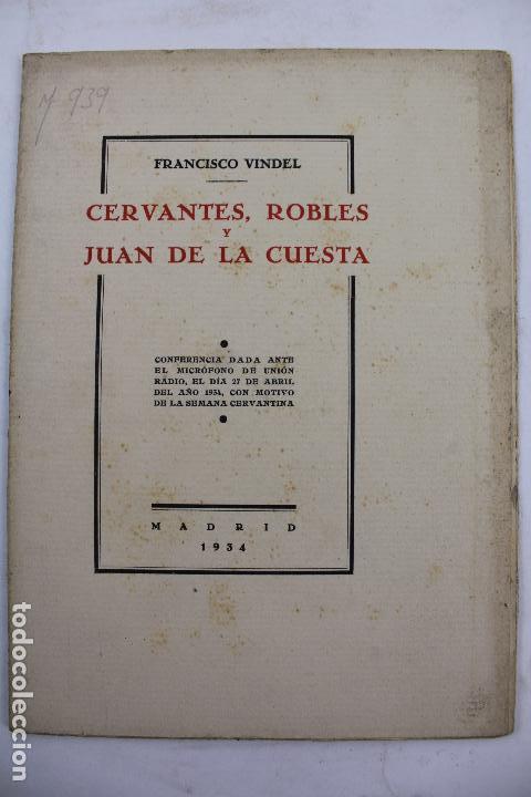L- 4160. CERVANTES, ROBLES Y JUAN DE LA CUESTA. FRANCISCO VINDELL. 1934. (Libros Antiguos, Raros y Curiosos - Ciencias, Manuales y Oficios - Otros)