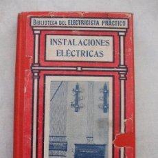 Libros antiguos: INSTALACIONES ELECTRICAS Nº 20 - FRANCISCO ALINA Y ALSINA. Lote 66239082