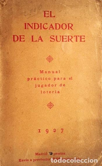 TORREBLANCA: EL INDICADOR DE LA SUERTE. MANUAL PRÁCTICO PARA EL JUGADOR DE LOTERIA. (1927). (Libros Antiguos, Raros y Curiosos - Ciencias, Manuales y Oficios - Otros)