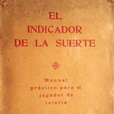 Libros antiguos: TORREBLANCA: EL INDICADOR DE LA SUERTE. MANUAL PRÁCTICO PARA EL JUGADOR DE LOTERIA. (1927).. Lote 274855023