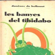 Libros antiguos: DOMENEC DE BELLMUNT : LES BANYES DEL TIBIDABO (1928) CON AUTÓGRAFO DEL ESCRITOR - EN CATALÁN. Lote 66445170