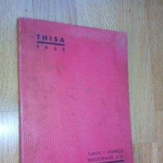 Libros antiguos - THISA 1932. TUBOS Y HIERROS INDUSTRIALES, S. A. - CATÁLOGO GENERAL, EDICIÓN 1932 - 66452210