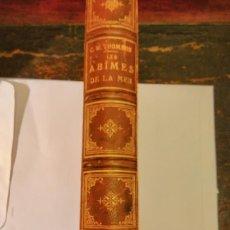Libros antiguos: THOMSON LES ABÎMES DE LA MER, EXPEDITIONS DE DRAGAGE DES VAISSEAUX LE PORCUPINE & LIGHTING 1875. Lote 66556218