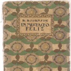 Libros antiguos: BJORSON,B. ,UN MUCHACHO FELIZ ,1920 ESTRELLA MADRID . Lote 66751182