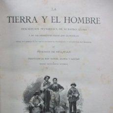 Libros antiguos: LA TIERRA Y EL HOMBRE DESCRIPCIÓN PINTORESCA DE NUESTRO GLOBO. FEDERICO DE HELLWALD. 1886-87.. Lote 82531596