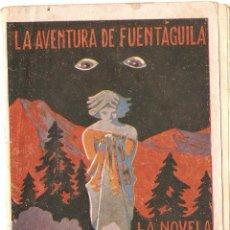 Libros antiguos: LA AVENTURA DE FUENTAGUILLA - NOVELA DE MAÑANA - JAIME RIPOLL. Lote 66777586