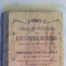 Libros antiguos: TABLAS DE REDUCCION DE KILOS A ARROBAS VALENCIANAS VALENCIA AÑO 1934. Lote 66794990