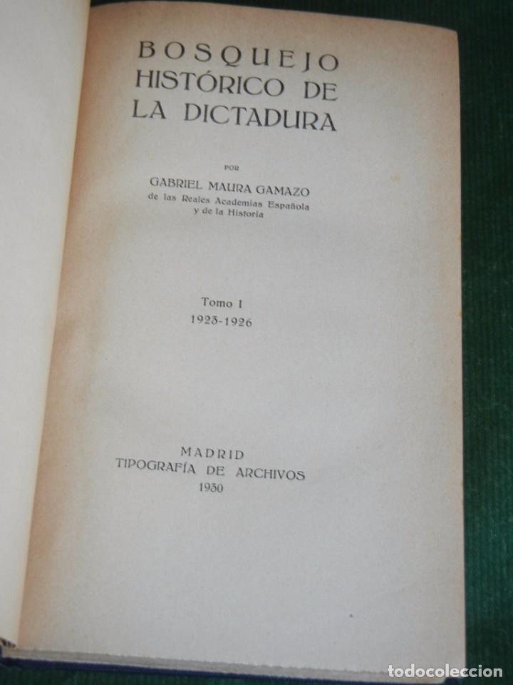 Libros antiguos: BOSQUEJO HISTORICO DE LA DICTADURA, GABRIEL MAURA GAMAZO, VOL.I 1923-1926, - Foto 2 - 66814018