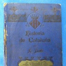 Libros antiguos: HISTORIA DE CATALUÑA. A. BORI Y FONTESTÁ. SUS MONUMENTOS, ARTISTAS, ETC. IMP. DE MONTSERRAT, 1910.. Lote 66860022