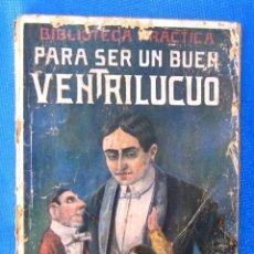 Libros antiguos: PARA SER UN BUEN VENTRILOCUO. POR HARRY KENNEDY. BIBLIOTECA PRÁCTICA. GASSO HERMANOS EDITORES, S/F.. Lote 66864918
