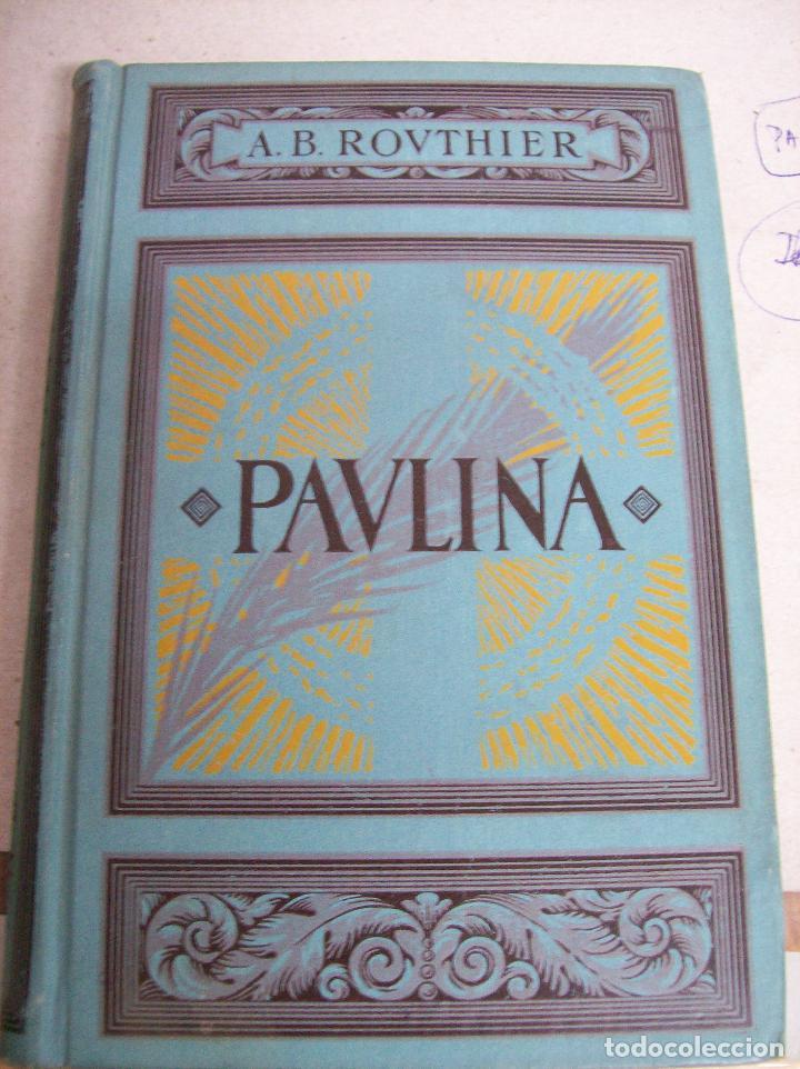 PAULINA/PAVLINA. A.B. ROVTHIER. 1926 (Libros antiguos (hasta 1936), raros y curiosos - Literatura - Narrativa - Otros)