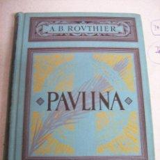 Libros antiguos: PAULINA/PAVLINA. A.B. ROVTHIER. 1926. Lote 66868738