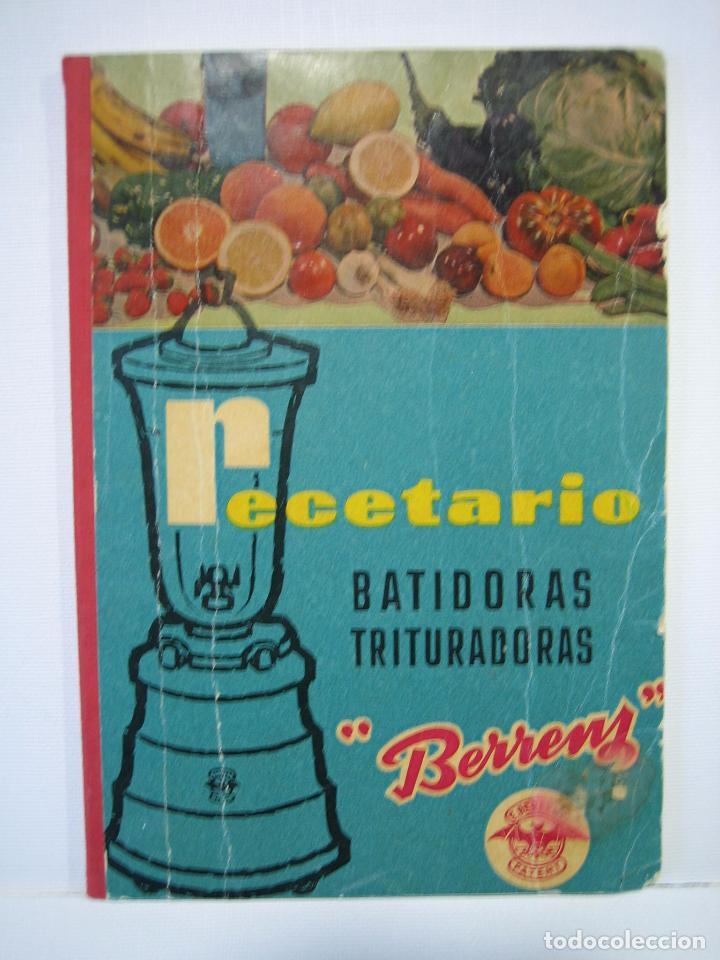 RECETARIO. MANUAL TÉCNICO DE LA BATIDORA BERRENS (Libros Antiguos, Raros y Curiosos - Cocina y Gastronomía)