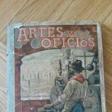 Libros antiguos: LIBRO ARTES Y OFICIOS. LUCIANO GARCÍA DEL REAL Y JOSÉ PALUIZE. 1901. Lote 66926035