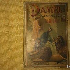 Alte Bücher - Muy raro Libro Daniel o el cautiverio de babilonia s.calleja año 1897 miren fotos - 66950490