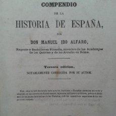 Libros antiguos: COMPENDIO DE LA HISTORIA DE ESPAÑA. LIBRO OBRA DE MANUEL IBO ALFARO (MADRID, 1865). Lote 66958114
