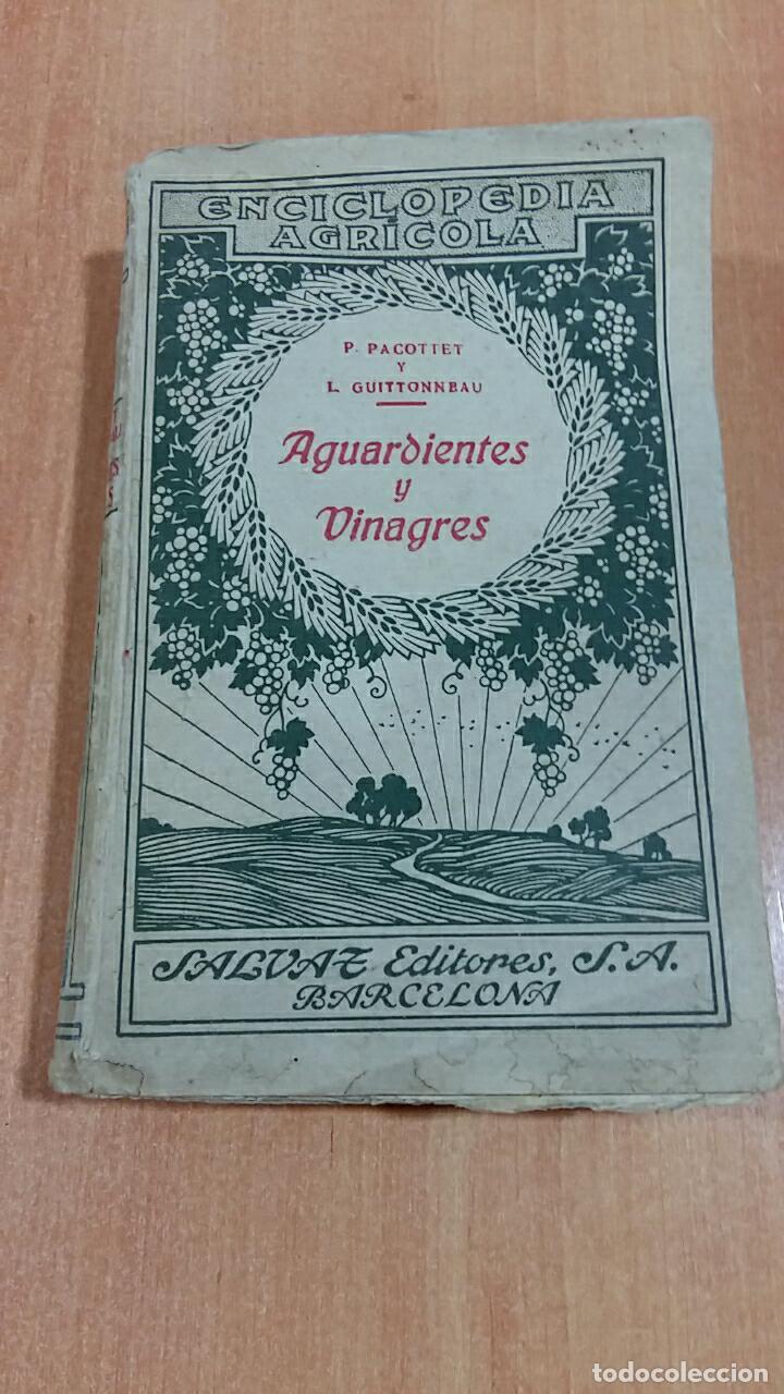 ENCICLOPEDIA AGRICOLA. AGUARDIENTES Y VINAGRES. P PACONETT Y L GUITTONNEAU. SALVAT 1922 (Libros Antiguos, Raros y Curiosos - Ciencias, Manuales y Oficios - Otros)