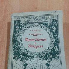 Libros antiguos: ENCICLOPEDIA AGRICOLA. AGUARDIENTES Y VINAGRES. P PACONETT Y L GUITTONNEAU. SALVAT 1922. Lote 67003678