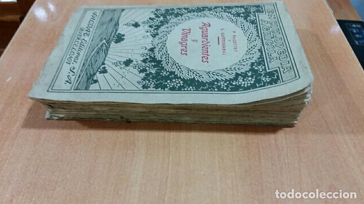 Libros antiguos: ENCICLOPEDIA AGRICOLA. AGUARDIENTES Y VINAGRES. P PACONETT Y L GUITTONNEAU. SALVAT 1922 - Foto 2 - 67003678