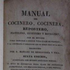Libros antiguos: MANUAL DEL COCINERO, COCINERA, REPOSTERO, PASTELERO, CONFITERO Y BOTILLERO - AÑO 1846. Lote 67028274