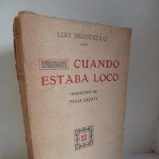 Libros antiguos: CUANDO ESTABA LOCO (LUIS LUIGI PIRANDELLO) SEMPERE, AÑOS 20 EDITORIAL SEMPERE, VALENCIA, AÑOS 20.. Lote 67048022