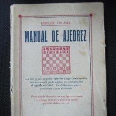 Libros antiguos: MANUAL DE AJEDREZ. ENRIQUE DELAIRE. EDITORIAL BAUZÁ. BARCELONA. 209 FIGURAS. AÑO 1931. 121 PAGS. Lote 67221185