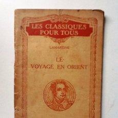 Libros antiguos: LE VOYAGE EN ORIENT 1925 LAMARTINE . Lote 67281769