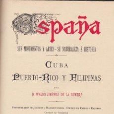 Libros antiguos: W. JIMÉNEZ DE LA ROMERA. CUBA, PUERTO-RICO Y FILIPINAS. (ESPAÑA MONUMENTOS Y ARTES). BARCELONA 1887. Lote 67316429