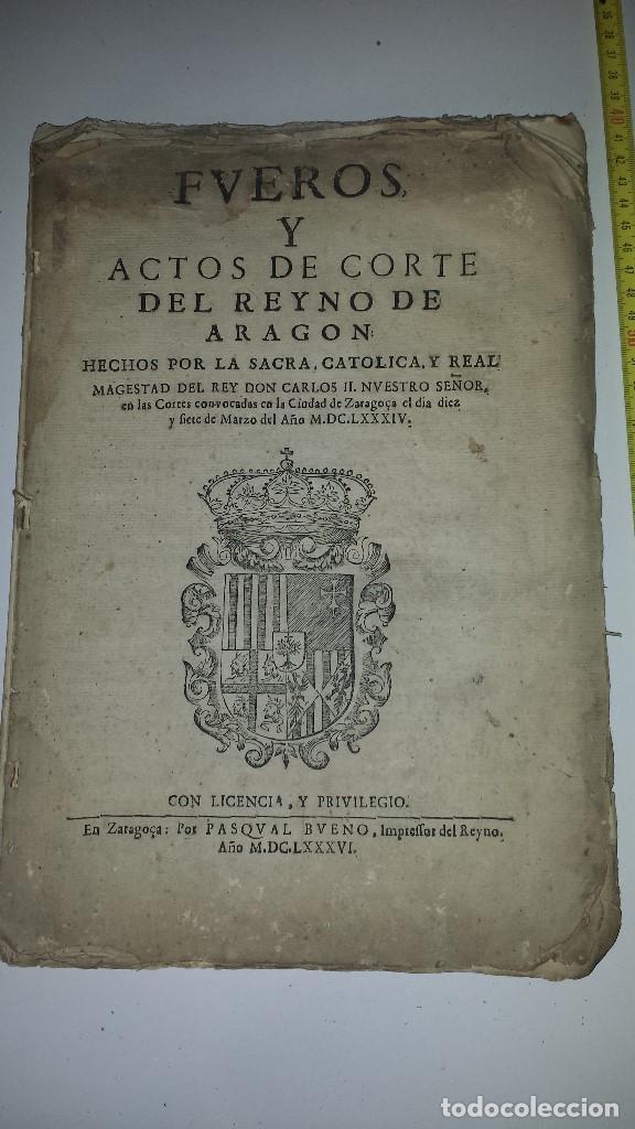 FVEROS Y ACTOS DE CORTE DE ARAGON - 1686 (Libros Antiguos, Raros y Curiosos - Ciencias, Manuales y Oficios - Otros)