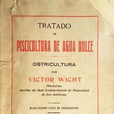 Libros antiguos: WICHT: TRATADO DE PISCICULTURA DE AGUA DULCE. OSTRICULTURA (C 1920). Lote 67385849