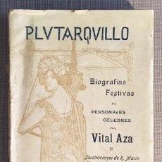 Libros antiguos: VITAL AZA: PLUTARQUILLO. BIOGRAFÍAS FESTIVAS DE PERSONAJES CÉLEBRES.(1ª ED., 1901). ILUSTRACIONES DE. Lote 67387201