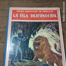Libros antiguos: LA ISLA DESCONOCIDA. ED RAMÓN SOPENA.BIBLIOTECA PARA NIÑOS. Lote 67406773