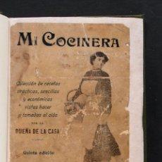 Libros antiguos: MI COCINERA. COLECCION DE RECETAS PRÁCTICAS, SENCILLAS Y ECONÓMICAS VISTAS HACER Y TOMADAS AL OIDO. Lote 67417541