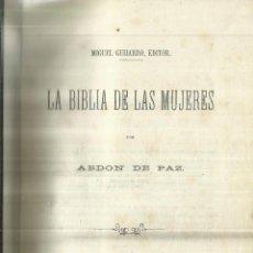 Libros antiguos: LA BIBLIA DE LAS MUJERES. ABDON DE PAZ. MIGUEL GUIJARRO EDITOR. MADRID. 1867. Lote 67474129