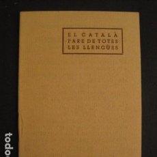 Libros antiguos: EL CATALA PARE DE TOTES LES LLENGUES - LIBRITO OBSEQUI FILLS R. FERRER .-VER FOTOS Y MEDIDA-(V-7574). Lote 67512173