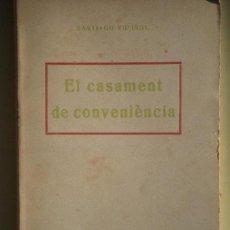 Libros antiguos: EL CASAMENT DE CONVENIÈNCIA - SANTIAGO RUSIÑOL - ANTONI LOPEZ LLIBRETER 1925 1ª EDICIÓ(EN BON ESTAT). Lote 67565625