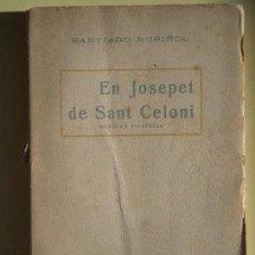 Libros antiguos: EN JOSEPET DE SANT CELONI - SANTIAGO RUSIÑOL - ANTONI LOPEZ LLIBRETER, CIRCA 1925 . Lote 67566525