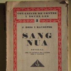 Libros antiguos: SANG NUA - J. ROIG I RAVENTOS - EDICIONS DE LA NOVA REVISTA, 1929, 1ª EDICIÓ . Lote 102395235