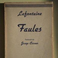 Libros antiguos: FAULES - LAFONTAINE - TRADUCCIÓ JOSEP CARNER - EDITORIAL CATALANA, 1920, 1ª EDICIÓ (MOLT BON ESTAT). Lote 67568797