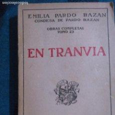 Libros antiguos: EN TRANVIA. EMILIA PARDO BAZAN. Lote 67605965