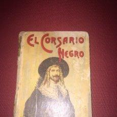 Libros antiguos: EL CORSARIO NEGRO . BIBLIOTECA CALLEJA. Lote 67615186