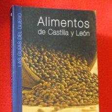 Libros antiguos: ALIMENTOS CASTILLA Y LEON TIERRA DE SABOR MÁS DE 250 PRODUCTOS AGRICULTURA ECOLÓGICA .... Lote 67620793