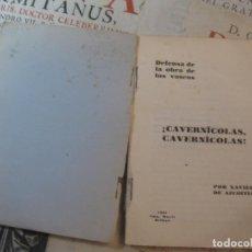Libros antiguos: -DEFENSA DE LA OBRA DE LOS VASCOS: -CAVERNÍCOLAS, CAVERNÍCOLAS-, POR XAVIER DE AZCOITIA. AÑO 1931.. Lote 67660025