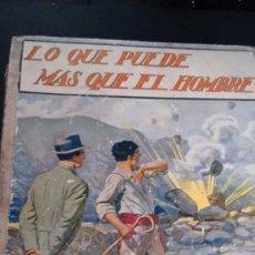 Libros antiguos: LO QUE PUEDE MÁS QUE EL HOMBRE.EMILIO GÓMEZ DE MIGUEL. Lote 67722321