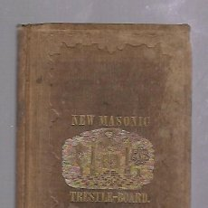 Libros antiguos: THE NEW MASONIC TRESTLE-BOARD. UNITED STATES OF AMERICA. ED.CHARLES W.MOORE. 1850. GRABADOS. Lote 67802221